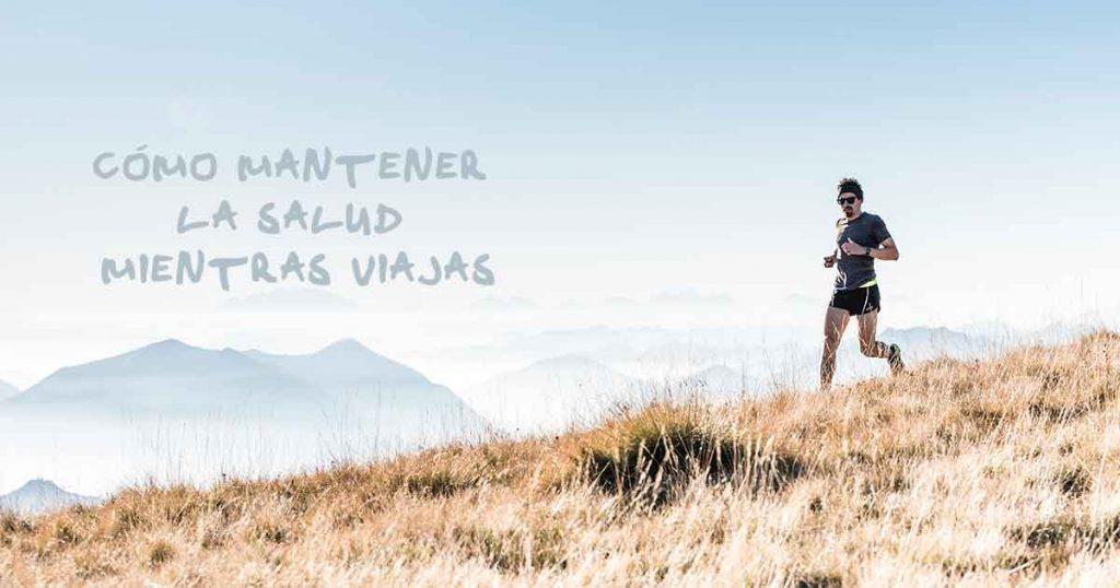 Cómo mantener la salud mientras viajas - mochileros.org