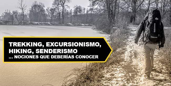 Photo of Trekking, Excursionismo, Hiking, Senderismo: diferencias fundamentales