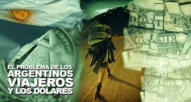 El problema de los argentinos viajeros y los dólares