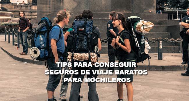 tips para conseguir seguros de viaje baratos para mochileros