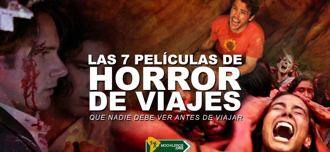 Las 7 películas de horror de viajes que nadie debe ver (antes de viajar)