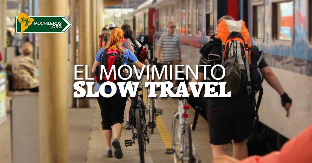 El Movimiento Slow Travel: Viajeros que viajan lento