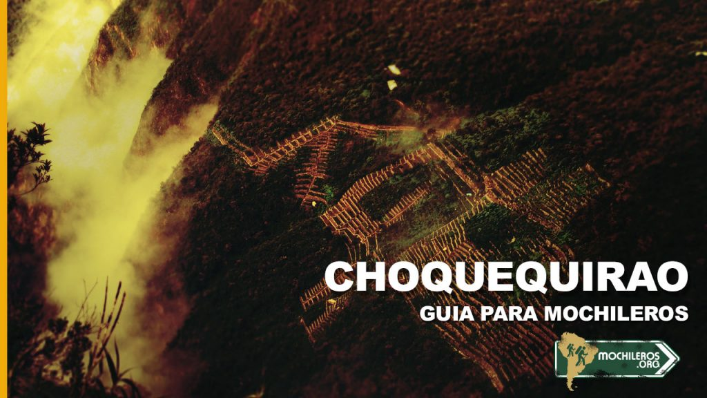 Choquequirao. Mochileros Perú Guia de trekking