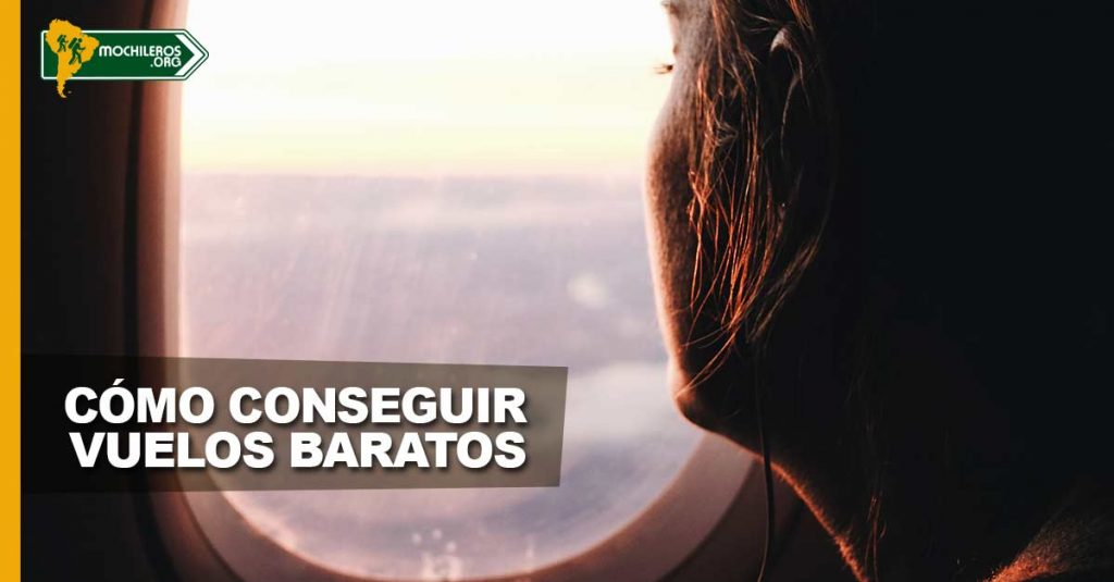 Cómo conseguir vuelos baratos - Mochileros.org