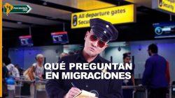 Qué preguntan en migraciones - Mochileros.org
