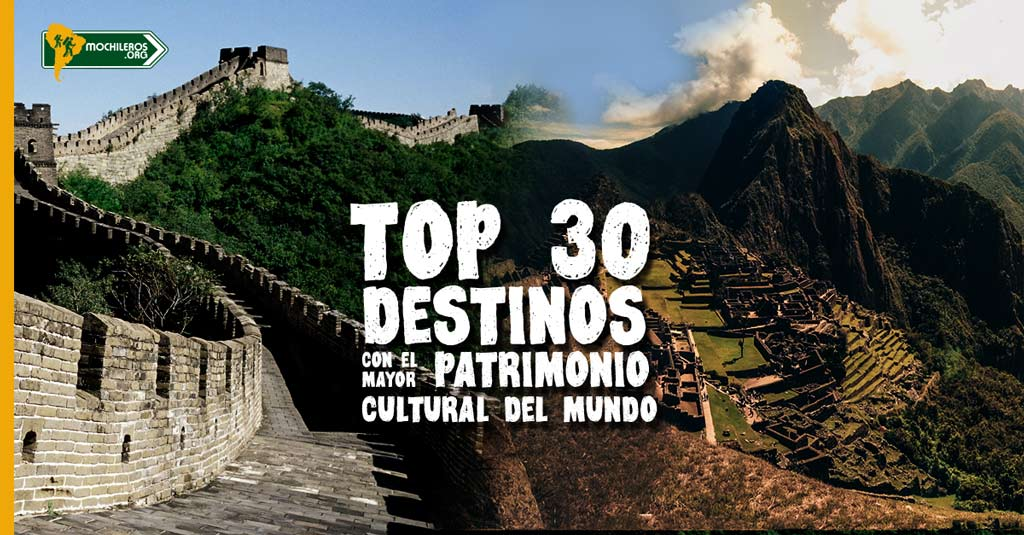 Photo of Top 30 destinos con mayor patrimonio cultural del mundo