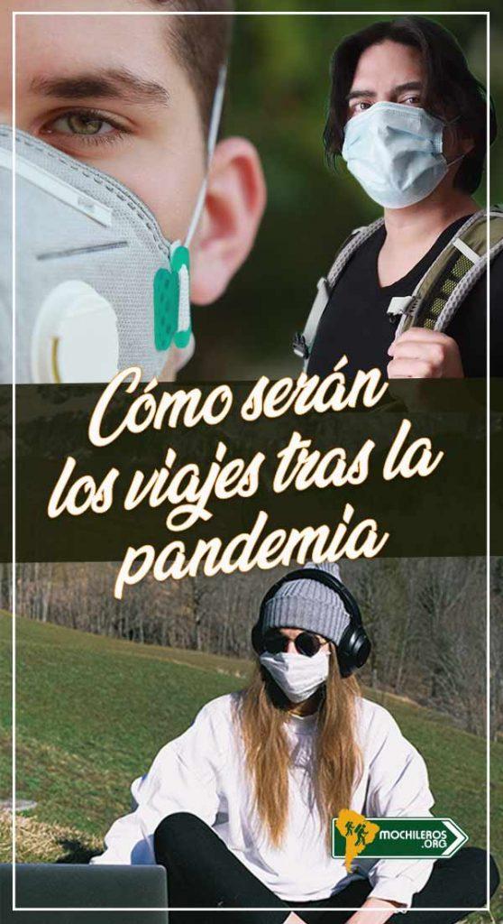 Cómo seran los viajes y el turismo despues de laa cuarentenas y el confinamiento por pandemia de coronavirus