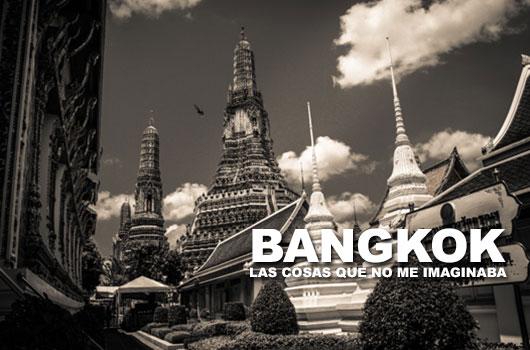 Photo of Bangkok: Las cosas que no me imaginaba