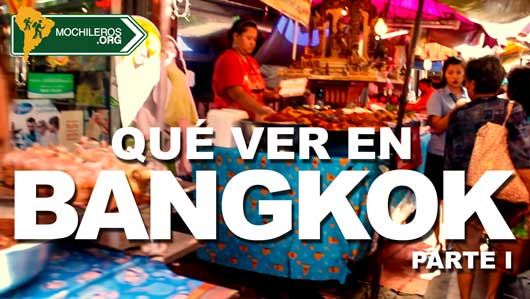 Photo of Qué ver en Bangkok – Parte I