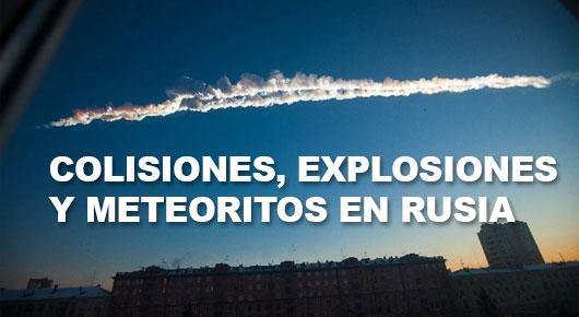 colisiones explosiones y meteoritos en Rusia