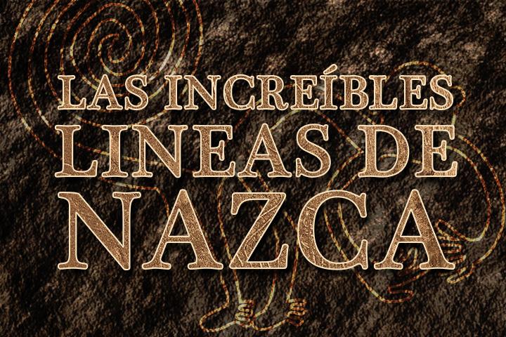 Las increíbles líneas de Nazca - Ica Perú