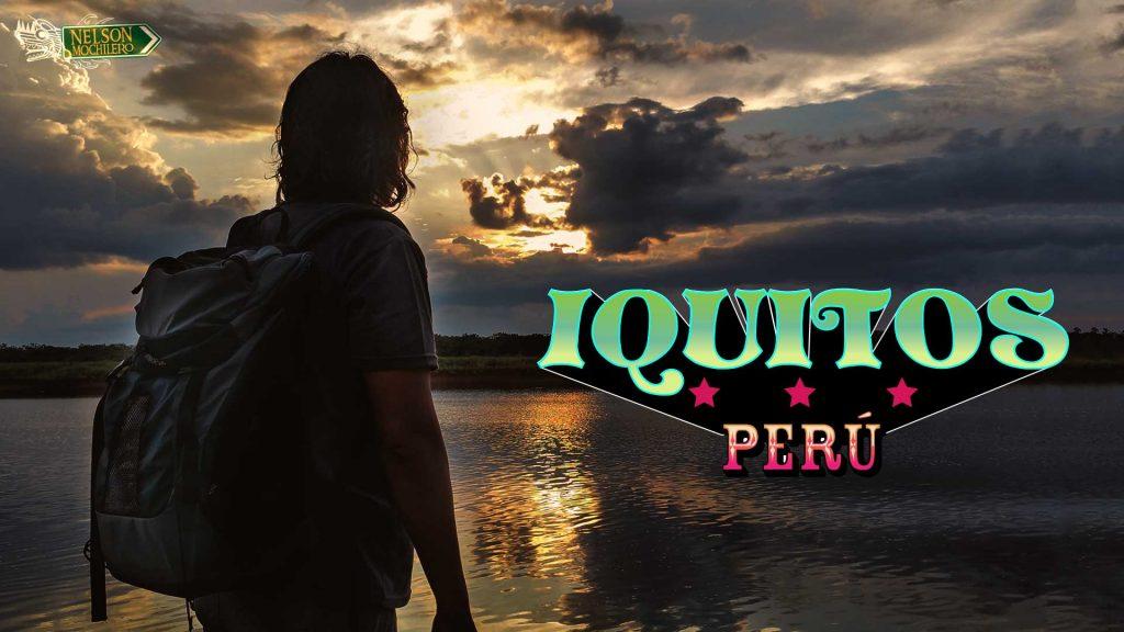 Iquitos Perú Mochilero - Mochileros